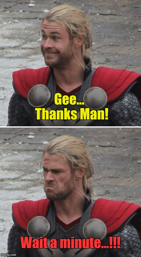 Wait a minute...!!! Gee...  Thanks Man! | made w/ Imgflip meme maker