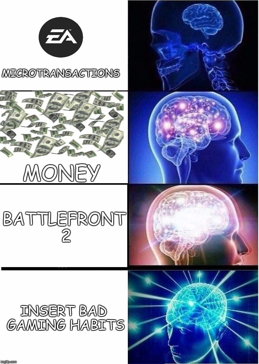 Expanding Brain Meme | MICROTRANSACTIONS MONEY BATTLEFRONT 2 INSERT BAD GAMING HABITS | image tagged in memes,expanding brain | made w/ Imgflip meme maker