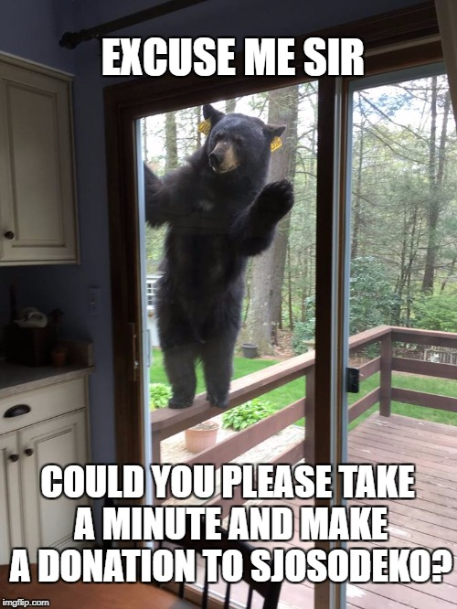jehova witness | EXCUSE ME SIR COULD YOU PLEASE TAKE A MINUTE AND MAKE A DONATION TO SJOSODEKO? | image tagged in jehova witness | made w/ Imgflip meme maker