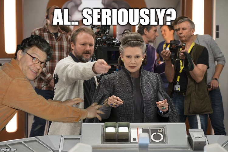 Star Wars: The Last Grope | AL.. SERIOUSLY? | image tagged in al franken,memes,star wars,princess leia | made w/ Imgflip meme maker