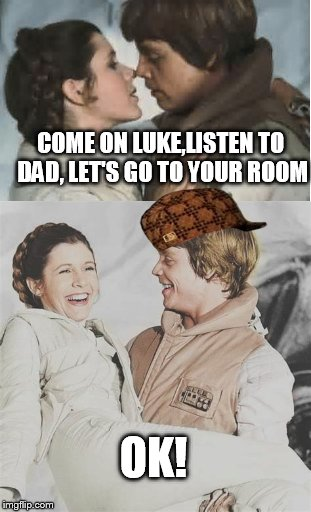 OK! COME ON LUKE,LISTEN TO DAD, LET'S GO TO YOUR ROOM | made w/ Imgflip meme maker