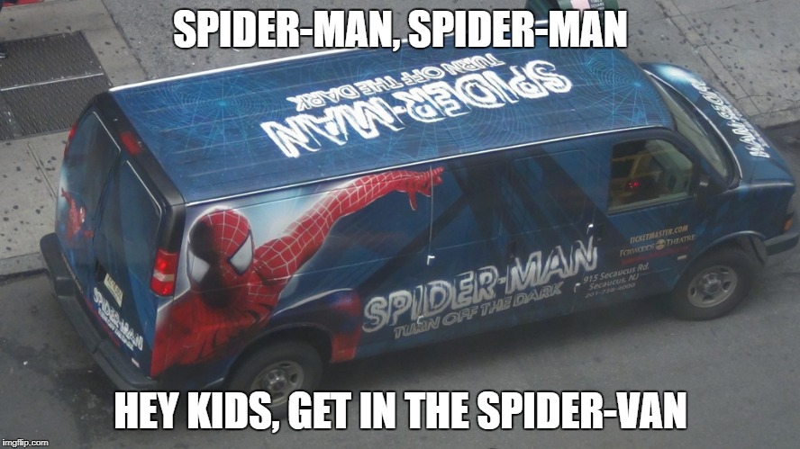 Spins a web, full of lies, NBC's big surprise... | SPIDER-MAN, SPIDER-MAN HEY KIDS, GET IN THE SPIDER-VAN | image tagged in spiderman,spider,man,van | made w/ Imgflip meme maker