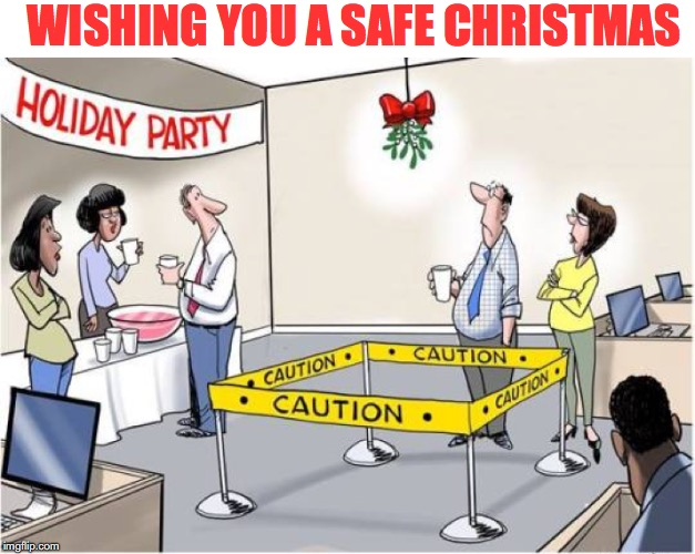 No More Mischief Under The Mistletoe |  WISHING YOU A SAFE CHRISTMAS | image tagged in christmas,safe space,sexual harassment,mistletoe | made w/ Imgflip meme maker