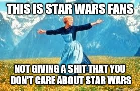 Look At All These | THIS IS STAR WARS FANS NOT GIVING A SHIT THAT YOU DON'T CARE ABOUT STAR WARS | image tagged in memes,look at all these | made w/ Imgflip meme maker