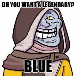 The pain of Year 1 Destiny.  | OH YOU WANT A LEGENDARY? BLUE | image tagged in master rahool troll,destiny,destiny 2,troll face,rahool | made w/ Imgflip meme maker