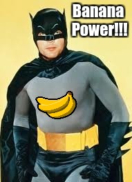 Banana Batman | Banana Power!!! | image tagged in banana,batman | made w/ Imgflip meme maker