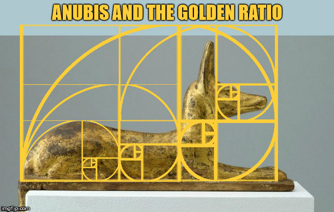 Anubis and The Golden Ratio | ANUBIS AND THE GOLDEN RATIO | image tagged in anubis,the golden ratio,statue,golden wolf | made w/ Imgflip meme maker