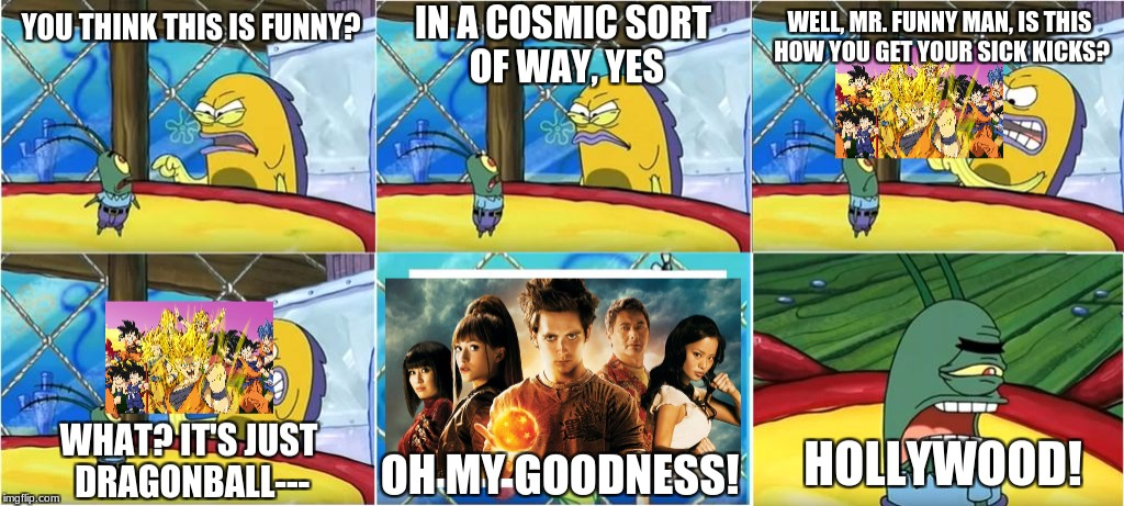 LMFAO! | image tagged in spongebob,dragon ball z,dragonball evolution,dragonball,dragon ball super | made w/ Imgflip meme maker