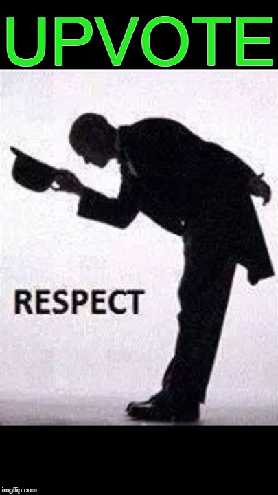 tip hat respect | UPVOTE | image tagged in tip hat respect | made w/ Imgflip meme maker