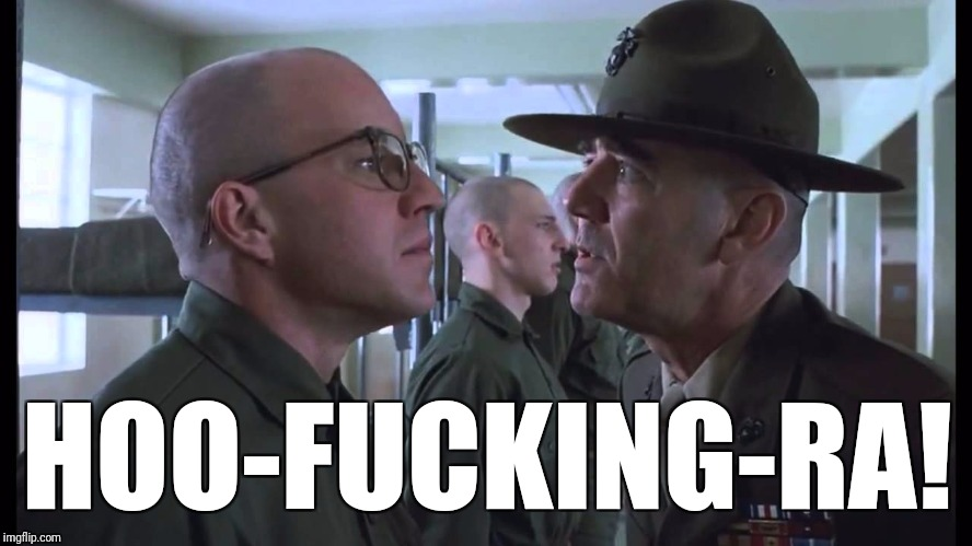 full metal jacket | HOO-F**KING-RA! | image tagged in full metal jacket | made w/ Imgflip meme maker