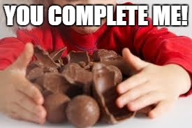 YOU COMPLETE ME! | made w/ Imgflip meme maker