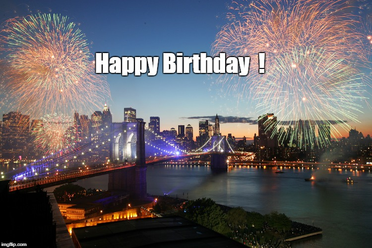 Happy Birthday  ! | image tagged in brooklyn | made w/ Imgflip meme maker
