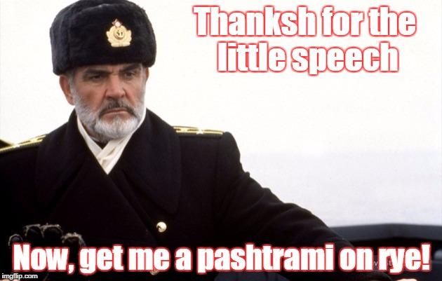 Thanksh for the little speech Now, get me a pashtrami on rye! | made w/ Imgflip meme maker