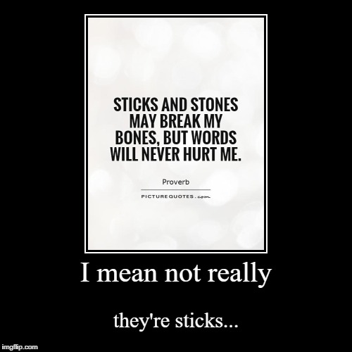 or is it just me? | I mean not really | they're sticks... | image tagged in funny,demotivationals,so true memes | made w/ Imgflip demotivational maker