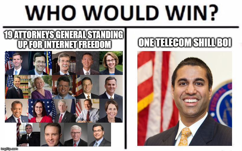 Who Would Win? Meme | 19 ATTORNEYS GENERAL STANDING UP FOR INTERNET FREEDOM ONE TELECOM SHILL BOI | image tagged in who would win | made w/ Imgflip meme maker