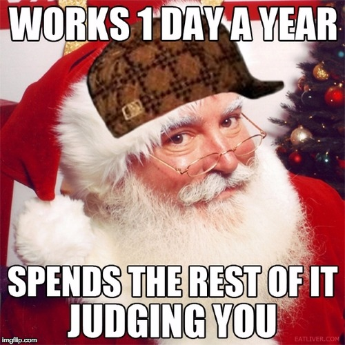 Christmas...yay! | image tagged in christmas,santa,meme | made w/ Imgflip meme maker