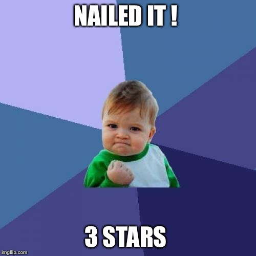3 stars | NAILED IT ! 3 STARS | image tagged in memes,success kid,clash of clans | made w/ Imgflip meme maker