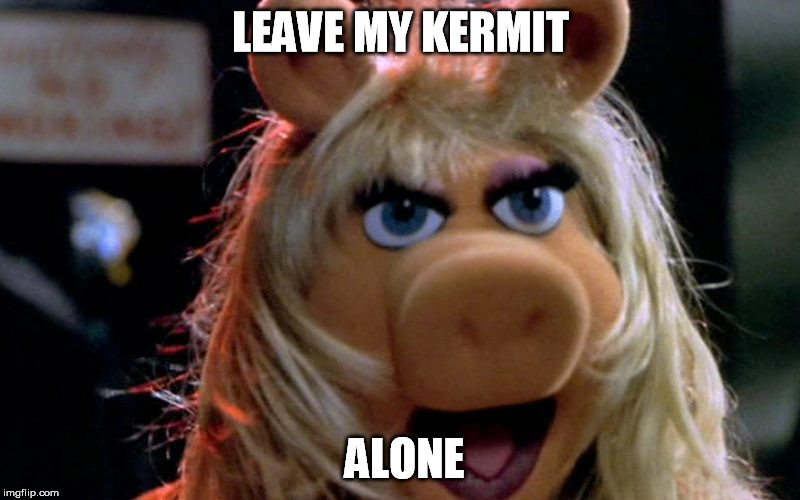 LEAVE MY KERMIT ALONE | made w/ Imgflip meme maker