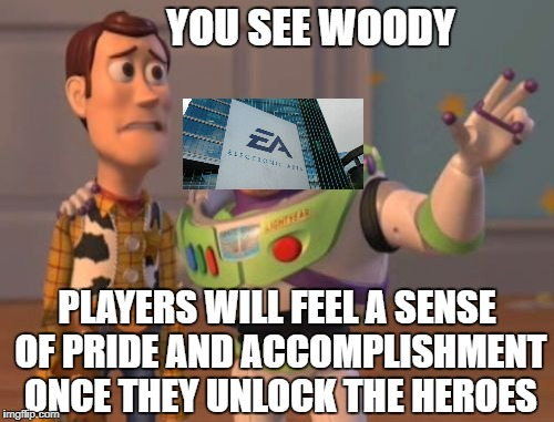 Woody's face is a warning to all gamers | YOU SEE WOODY PLAYERS WILL FEEL A SENSE OF PRIDE AND ACCOMPLISHMENT ONCE THEY UNLOCK THE HEROES | image tagged in memes,x,x everywhere,x x everywhere | made w/ Imgflip meme maker