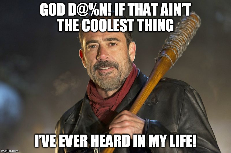 GOD D@%N! IF THAT AIN'T THE COOLEST THING I'VE EVER HEARD IN MY LIFE! | made w/ Imgflip meme maker