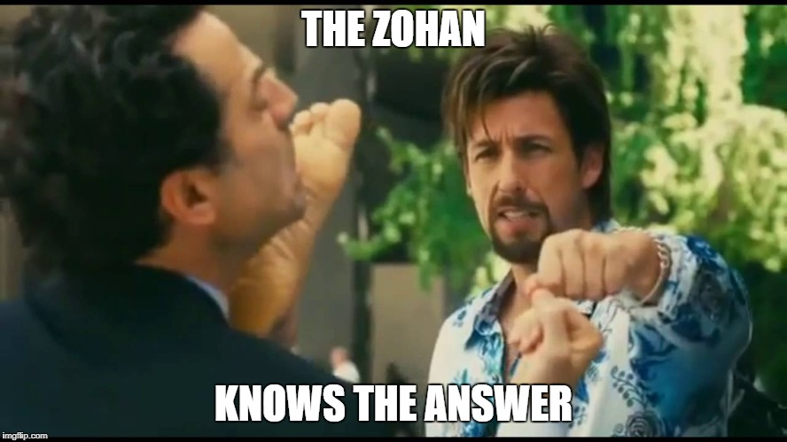THE ZOHAN KNOWS THE ANSWER | made w/ Imgflip meme maker