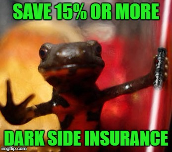 SAVE 15% OR MORE DARK SIDE INSURANCE | made w/ Imgflip meme maker