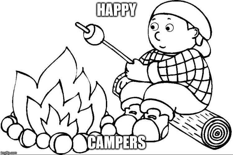 HAPPY CAMPERS | made w/ Imgflip meme maker