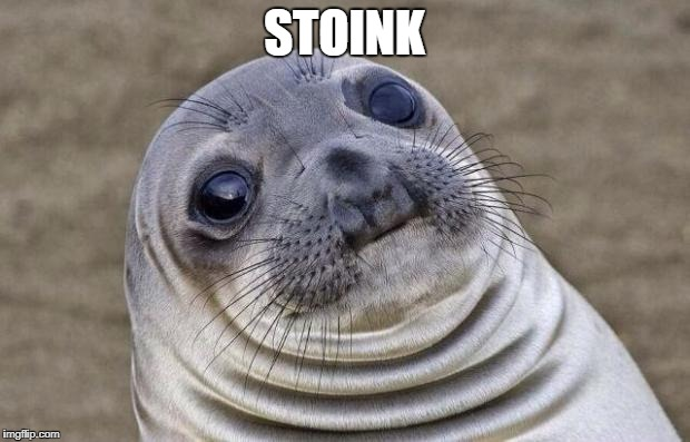 Awkward Moment Sealion Meme | STOINK | image tagged in memes,awkward moment sealion | made w/ Imgflip meme maker