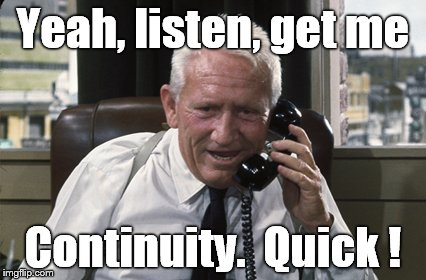 Tracy | Yeah, listen, get me Continuity.  Quick ! | image tagged in tracy | made w/ Imgflip meme maker