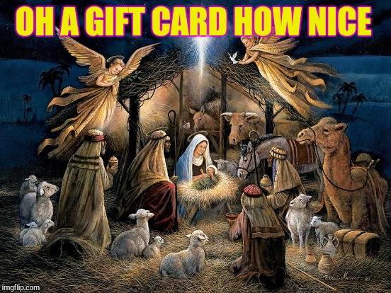 OH A GIFT CARD HOW NICE | made w/ Imgflip meme maker