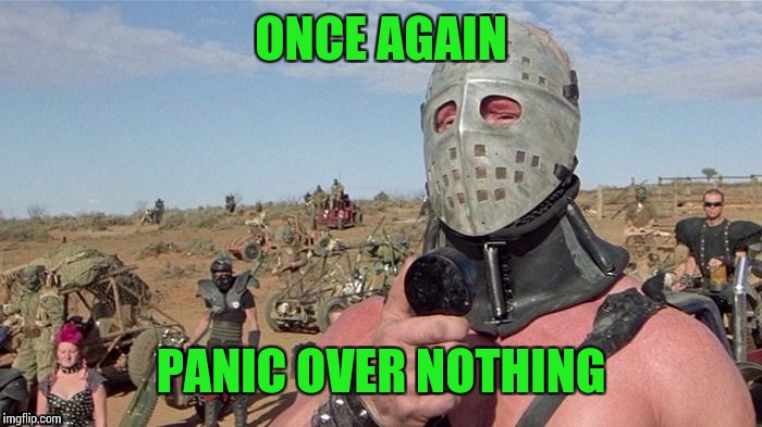 ONCE AGAIN PANIC OVER NOTHING | made w/ Imgflip meme maker