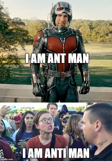 I AM ANT MAN I AM ANTI MAN | image tagged in sorry i annoyed you | made w/ Imgflip meme maker