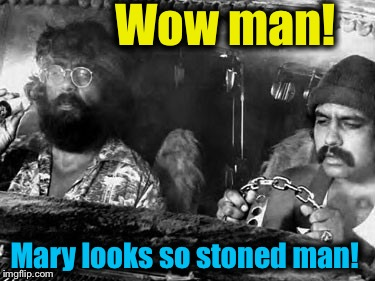 Wow man! Mary looks so stoned man! | made w/ Imgflip meme maker
