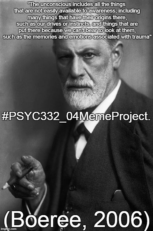 "Sigmund Freud Meme | ""The unconscious includes all the things that are not easily available to awareness, including many things that have their origins there, su 