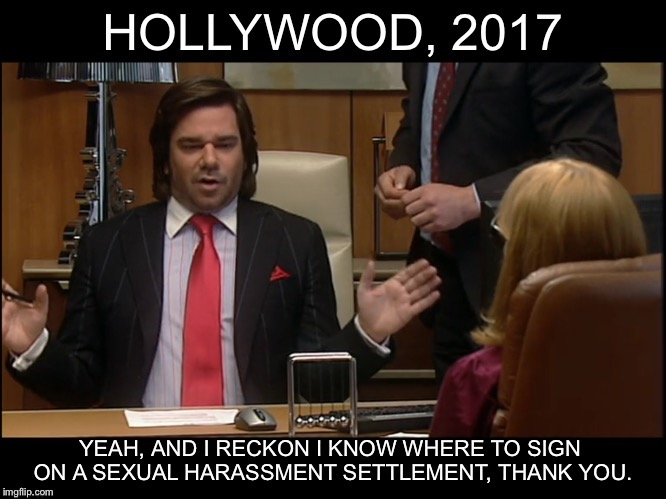 Hollywood circa 2017 | image tagged in hollywood,it crowd,sexual harassment | made w/ Imgflip meme maker