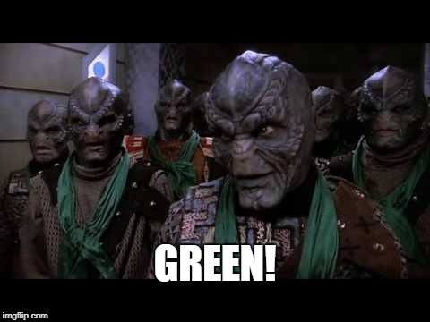 Green! | GREEN! | image tagged in drazi green,babylon 5,drazi,green,memes | made w/ Imgflip meme maker