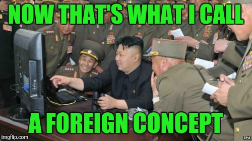 NOW THAT'S WHAT I CALL A FOREIGN CONCEPT | made w/ Imgflip meme maker