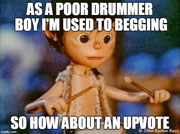 Christmas on Imgflip | AS A POOR DRUMMER BOY I'M USED TO BEGGING SO HOW ABOUT AN UPVOTE | image tagged in christmas,upvotes,upvote,drummer | made w/ Imgflip meme maker