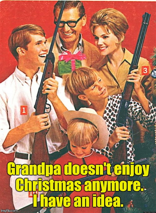 Grandpa doesn't enjoy Christmas anymore. I have an idea. | made w/ Imgflip meme maker