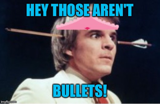 HEY THOSE AREN'T BULLETS! | made w/ Imgflip meme maker
