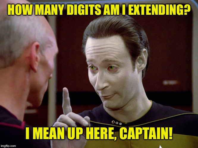 HOW MANY DIGITS AM I EXTENDING? I MEAN UP HERE, CAPTAIN! | made w/ Imgflip meme maker