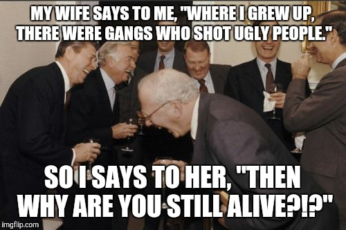 "#SAVAGE | MY WIFE SAYS TO ME, ""WHERE I GREW UP, THERE WERE GANGS WHO SHOT UGLY PEOPLE."" SO I SAYS TO HER, ""THEN WHY ARE YOU STILL ALIVE?!?"" 