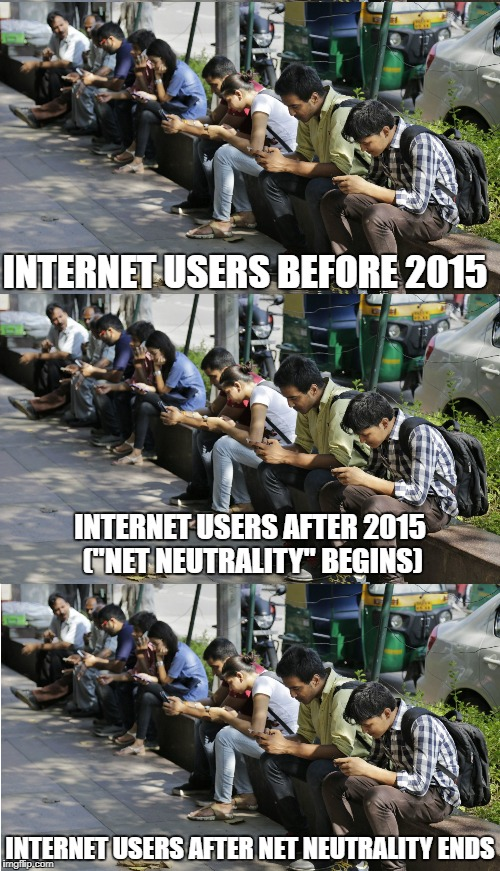 "Oh the humanity! | INTERNET USERS BEFORE 2015 INTERNET USERS AFTER NET NEUTRALITY ENDS INTERNET USERS AFTER 2015 (""NET NEUTRALITY"" BEGINS) 