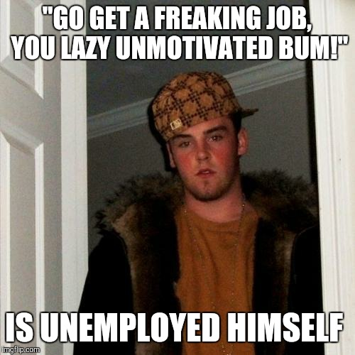 """THERE YOU GO AGAIN with your hypocrisy, Steve!!!!!"" 