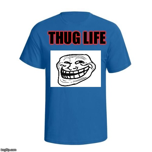 I call this one thug life tee. | THUG LIFE | image tagged in christian t-shirt,troll face,memes,meme | made w/ Imgflip meme maker
