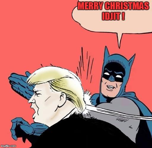 Merry Christmas Batman Meme.Batman Slaps Trump Imgflip