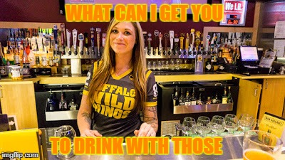 WHAT CAN I GET YOU TO DRINK WITH THOSE | made w/ Imgflip meme maker