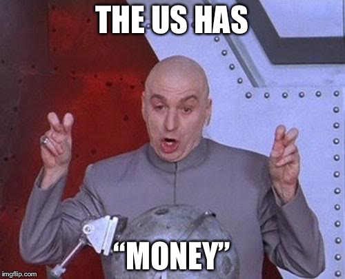 "U.S. money joke | THE US HAS ""MONEY"" 