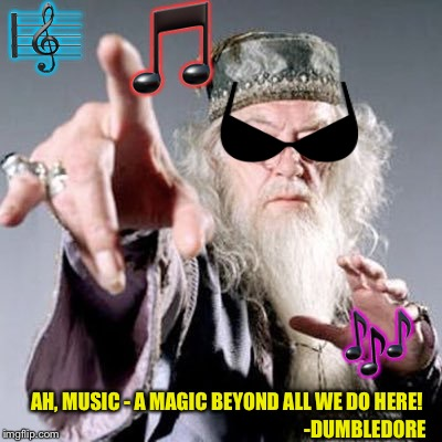 Rockin' The Gryffindor House! Words of Wisdom Week. A MemefordandSons Event, Dec 16-23 | image tagged in dumbledore music,harry potter,wizard,jk rowling,magic,words of wisdom | made w/ Imgflip meme maker