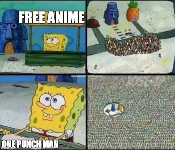 Spongebob Hype Stand | FREE ANIME ONE PUNCH MAN | image tagged in spongebob hype stand | made w/ Imgflip meme maker